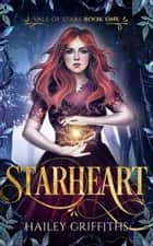Starheart - Vale of Stars Book 1 e-bog by Hailey Griffiths