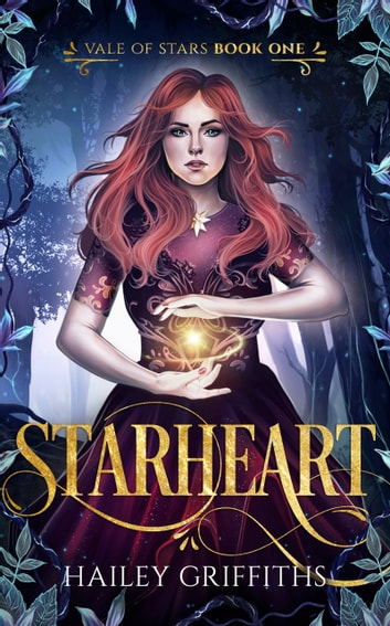 Starheart - Vale of Stars Book 1 eBook by Hailey Griffiths