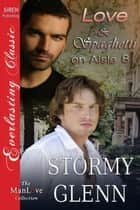 Love & Spaghetti on Aisle Eight ebook by