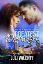Greatest Distraction ebook by Juli Valenti