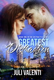 Greatest Distraction - Distracted, #1 ebook by Juli Valenti