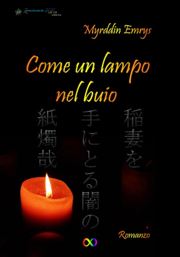 Come un lampo nel buio ebook by Myrddin Emrys