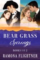 Bear Grass Springs Books 1&2: Montana Untamed and Montana Grit ebook by Ramona Flightner