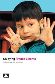 Studying French Cinema ebook by Isabelle Vanderschelden