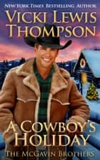 A Cowboy's Holiday ebook by Vicki Lewis Thompson