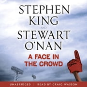 A Face in the Crowd audiobook by Stephen King, Stewart O'nan