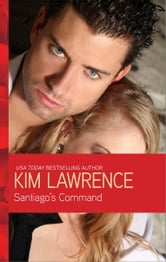 Santiago's Command ebook by Kim Lawrence
