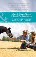 Lone Star Refuge (Mills & Boon Heartwarming) (Deep in the Heart (HW), Book 3) eBook by Mae & Gwen Nunn & Ford Faulkenberry