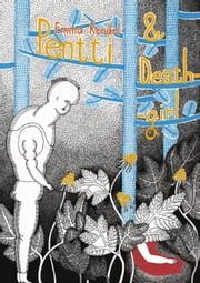 Pentti and Deathgirl ebook by Emma Rendel
