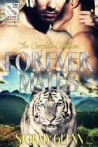 The Forever Mates Complete Collection ebook by Stormy Glenn