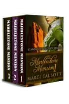 Marblestone Mansion, (Omnibus, Books 1 - 3) - Scandalous Duchess Series ebook by Marti Talbott