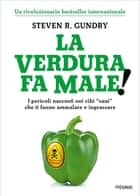 La verdura fa male! ebook by Steven Gundry