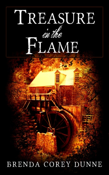 Treasure in the Flame ebook by Brenda Corey Dunne