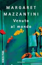 Venuto al mondo ebook by Margaret Mazzantini