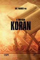 A Two-Hour Koran ebook by Bill Warner