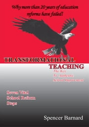 TRANSFORMATIONAL TEACHING - The Key to Authentic School Improvement ebook by Spencer Barnard