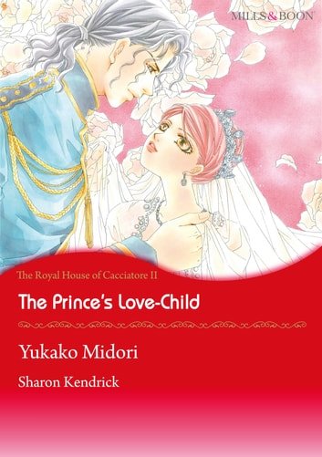 The Prince's Love-Child (Mills & Boon Comics) - Mills & Boon Comics ebook by Sharon Kendrick