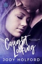 Caught Looking ebook by Jody Holford