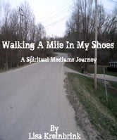 Walking a Mile in my Shoes ebook by Lisa Kreinbrink