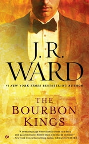 The Bourbon Kings ebook by J.R. Ward