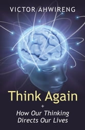 Think Again ebook by Victor Ahwireng