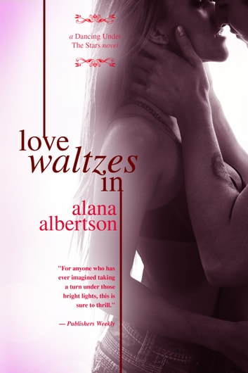 Love Waltzes In ebook by Alana Albertson