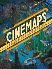 Cinemaps - An Atlas of 35 Great Movies ebook by ANDREW DEGRAFF, A.D. Jameson