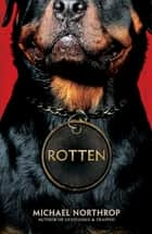 Rotten ebook by Michael Northrop