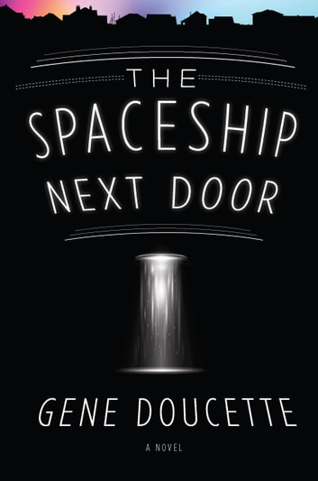 The Spaceship Next Door ebook by Gene Doucette