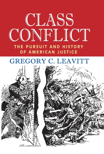 Class Conflict - The Pursuit and History of American Justice ebook by