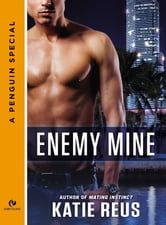 Enemy Mine - A Penguin Special from Signet Eclipse ebook by Katie Reus