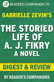 The Storied Life of A.J. Fikry by Gabrielle Zevin | Digest & Review ebook by Trivion Books