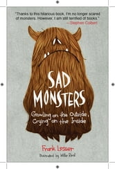 Sad Monsters - Growling on the Outside, Crying on the Inside ebook by Frank Lesser