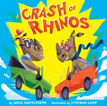 A Crash of Rhinos - and other wild animal groups (with audio recording) ebook by Greg Danylyshyn