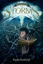 The Book of Storms ebook by Ruth Hatfield,Greg Call