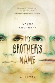 My Brother's Name - A Novel ebook by Laura Krughoff