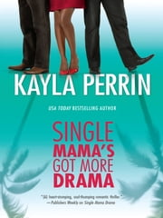 Single Mama's Got More Drama ebook by Kayla Perrin