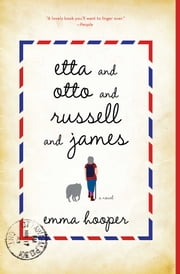 Etta and Otto and Russell and James - A Novel ebook by Emma Hooper