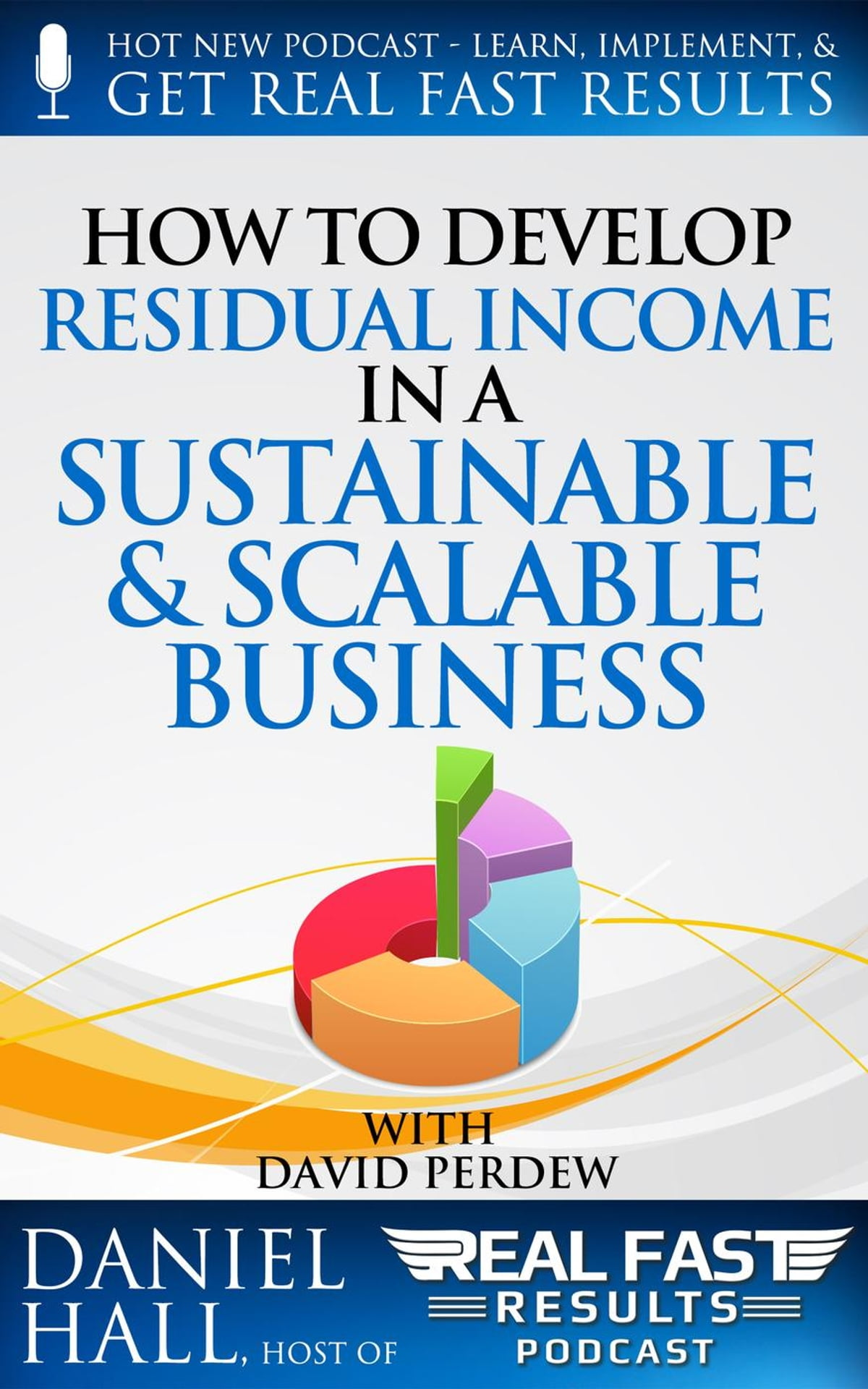 How to Develop Residual Income in a Sustainable & Scalable Business ebook  by Daniel Hall - Rakuten Kobo