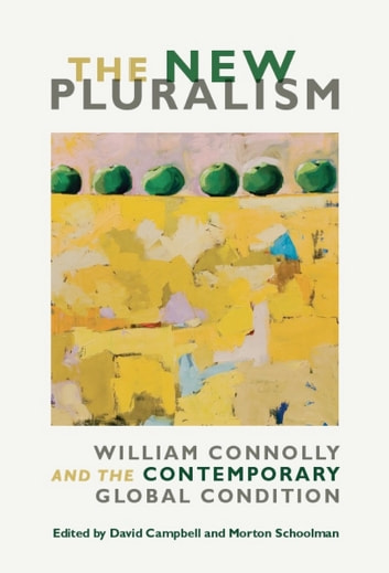 The New Pluralism - William Connolly and the Contemporary Global Condition ebook by Thomas L. Dumm