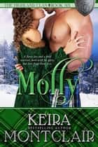 Molly - The Highland Clan, #6 ebook by Keira Montclair