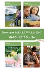 Harlequin Heartwarming March 2017 Box Set - Sanctuary Cove\The Wedding March\A Song for Rory\Her Texas Rebel ebook by Kate James, Tara Randel, Cerella Sechrist,...