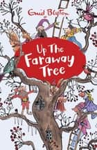 Up the Faraway Tree - Book 4 ebook by