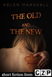 The Old and the New ebook by Helen Marshall