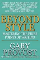 Beyond Style ebook by Gary Provost