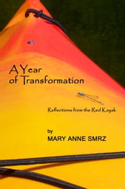 A Year of Transformation ebook by Mary Anne Smrz