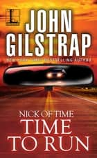 Time to Run - Part One ebook by John Gilstrap