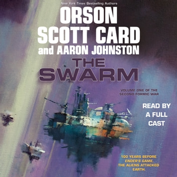 The Swarm - Volume One of The Second Formic War audiobook by Orson Scott Card,Aaron Johnston