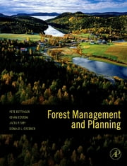 Forest Management and Planning ebook by Pete Bettinger,Kevin Boston,Donald L. Grebner,Jacek P. Siry,Peter Bettinger