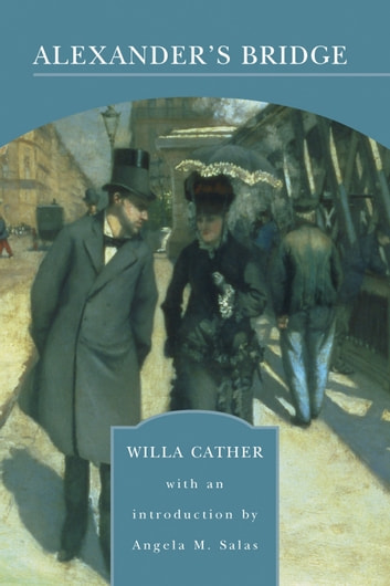 Alexander's Bridge (Barnes & Noble Library of Essential Reading) ebook by Willa Cather